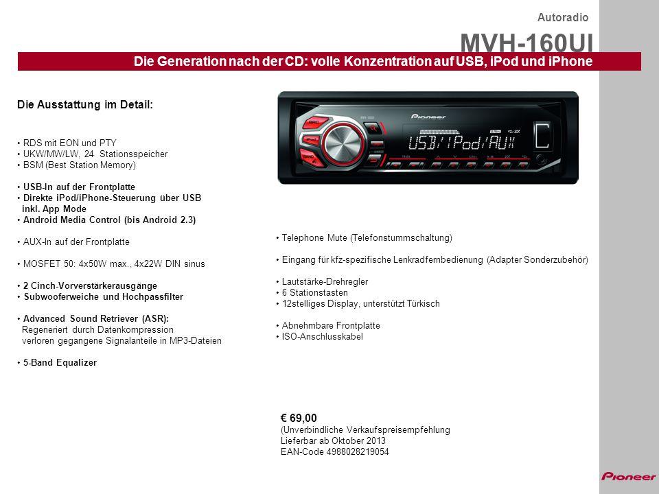 Autoradio MVH-160UI. Die Generation nach der CD: volle Konzentration auf USB, iPod und iPhone. Die Ausstattung im Detail: