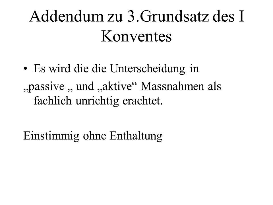 Addendum zu 3.Grundsatz des I Konventes