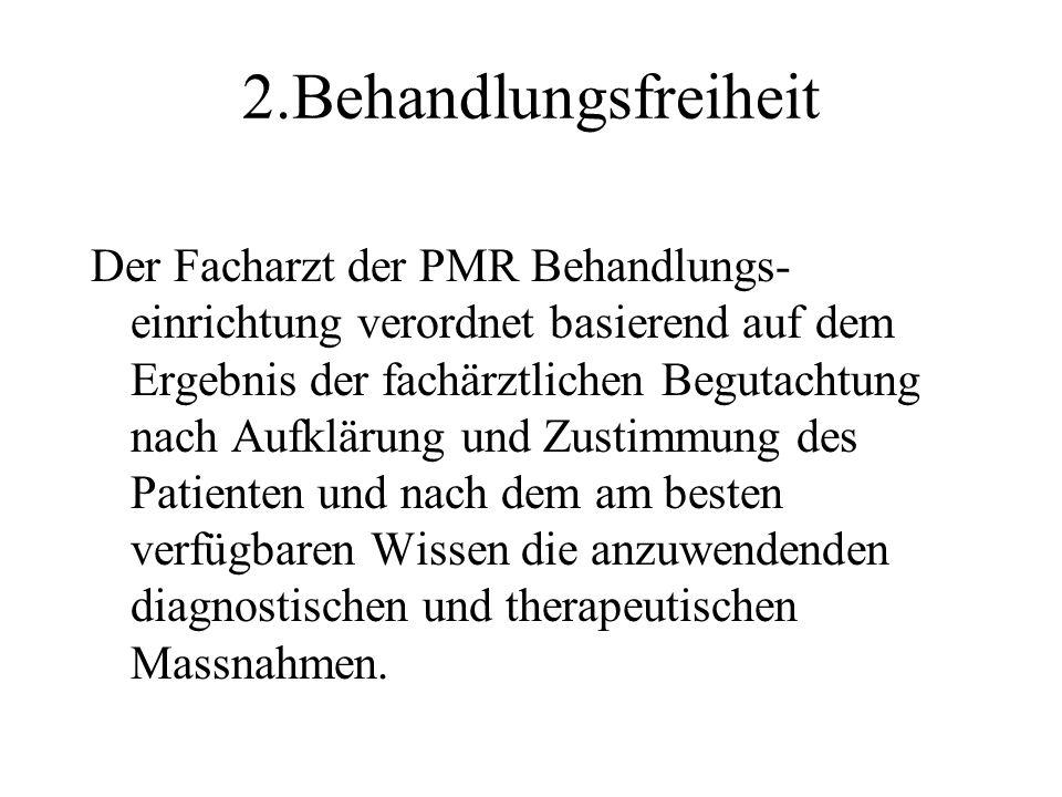 2.Behandlungsfreiheit