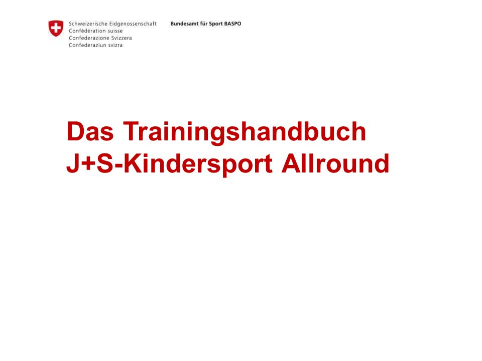 Das Trainingshandbuch J+S-Kindersport Allround