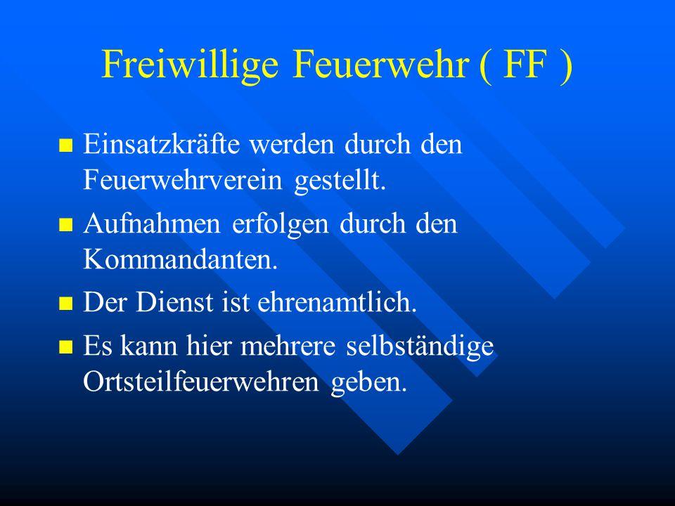 Freiwillige Feuerwehr ( FF )