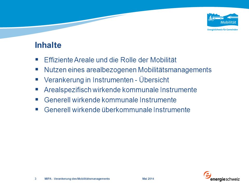 Inhalte Effiziente Areale und die Rolle der Mobilität