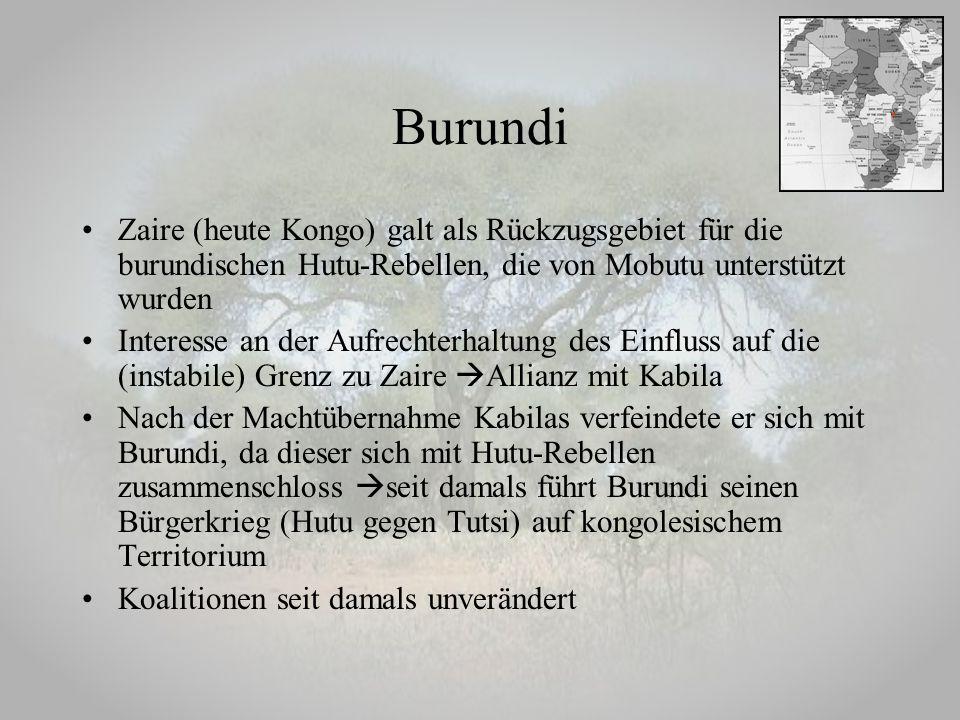 Burundi Zaire (heute Kongo) galt als Rückzugsgebiet für die burundischen Hutu-Rebellen, die von Mobutu unterstützt wurden.