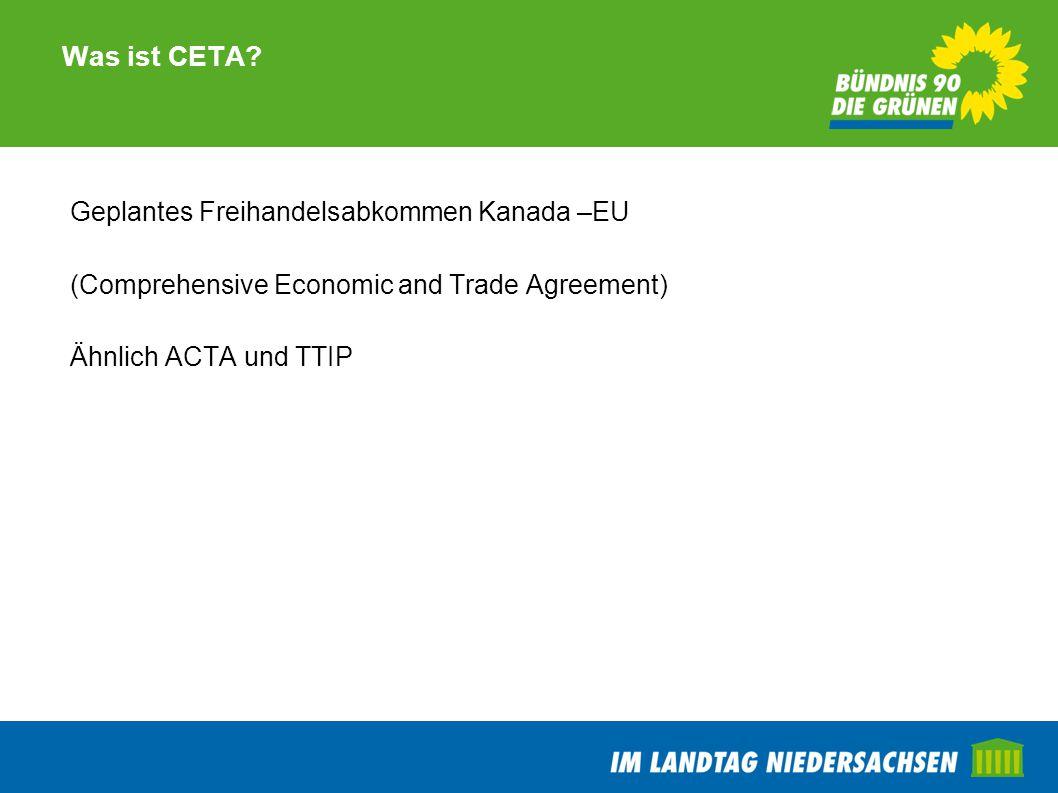 Was ist CETA Geplantes Freihandelsabkommen Kanada –EU