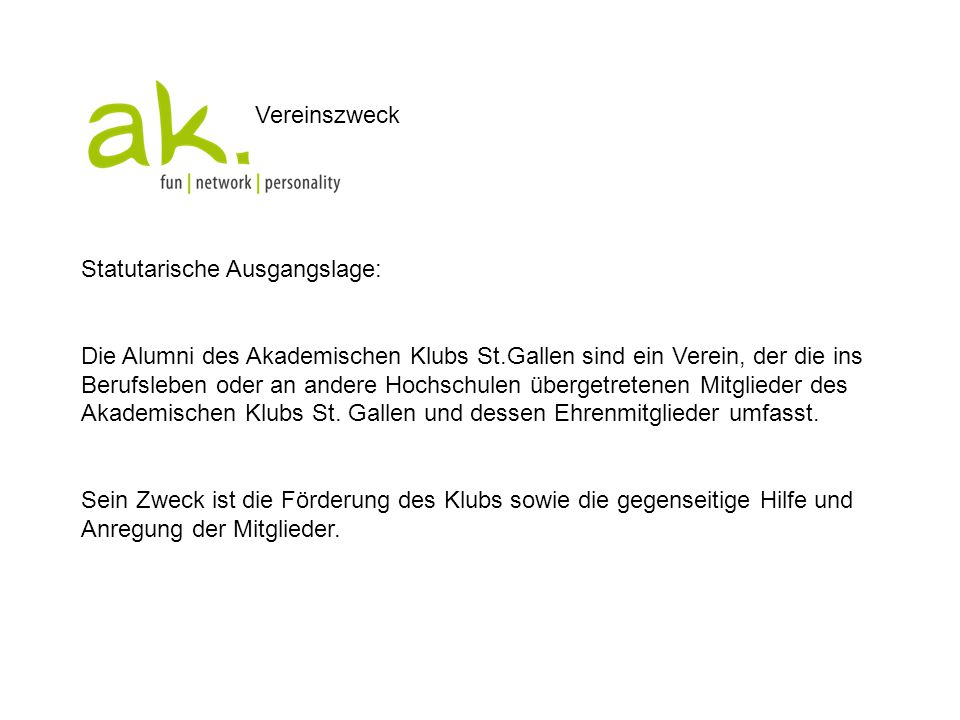 Vereinszweck Statutarische Ausgangslage: