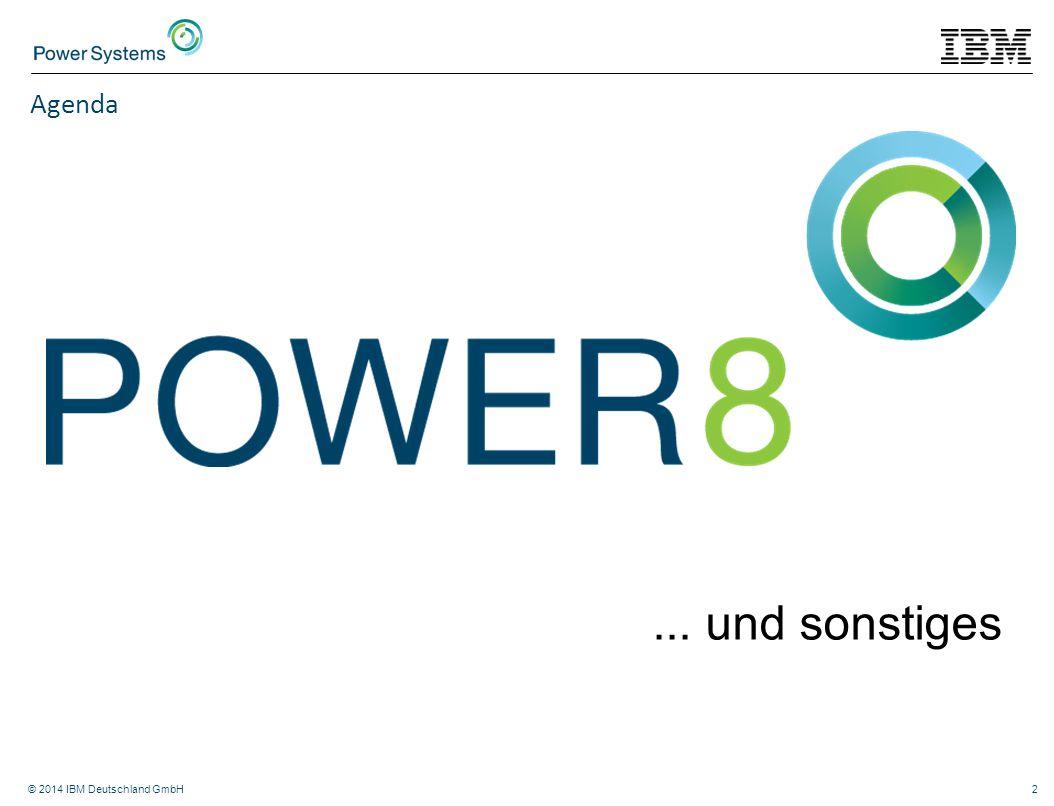Agenda ... und sonstiges © 2014 IBM Deutschland GmbH
