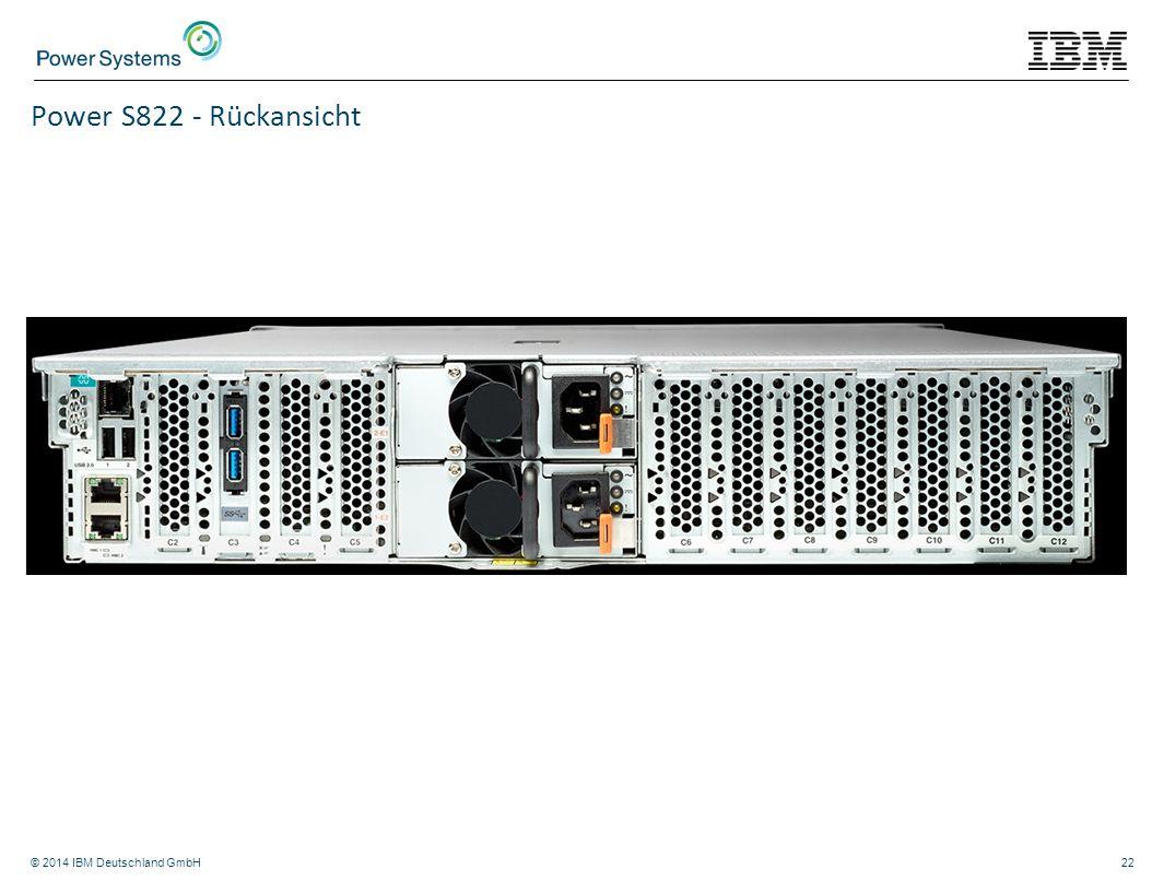 Power S822 - Rückansicht © 2014 IBM Deutschland GmbH