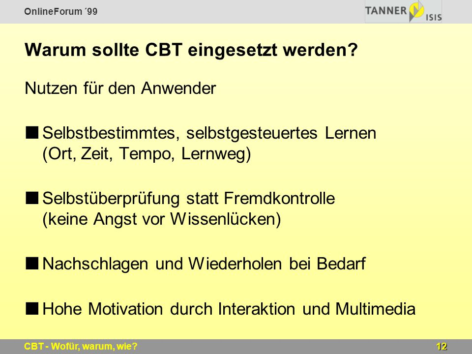 Warum sollte CBT eingesetzt werden
