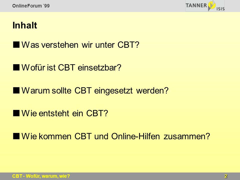 Inhalt Was verstehen wir unter CBT Wofür ist CBT einsetzbar
