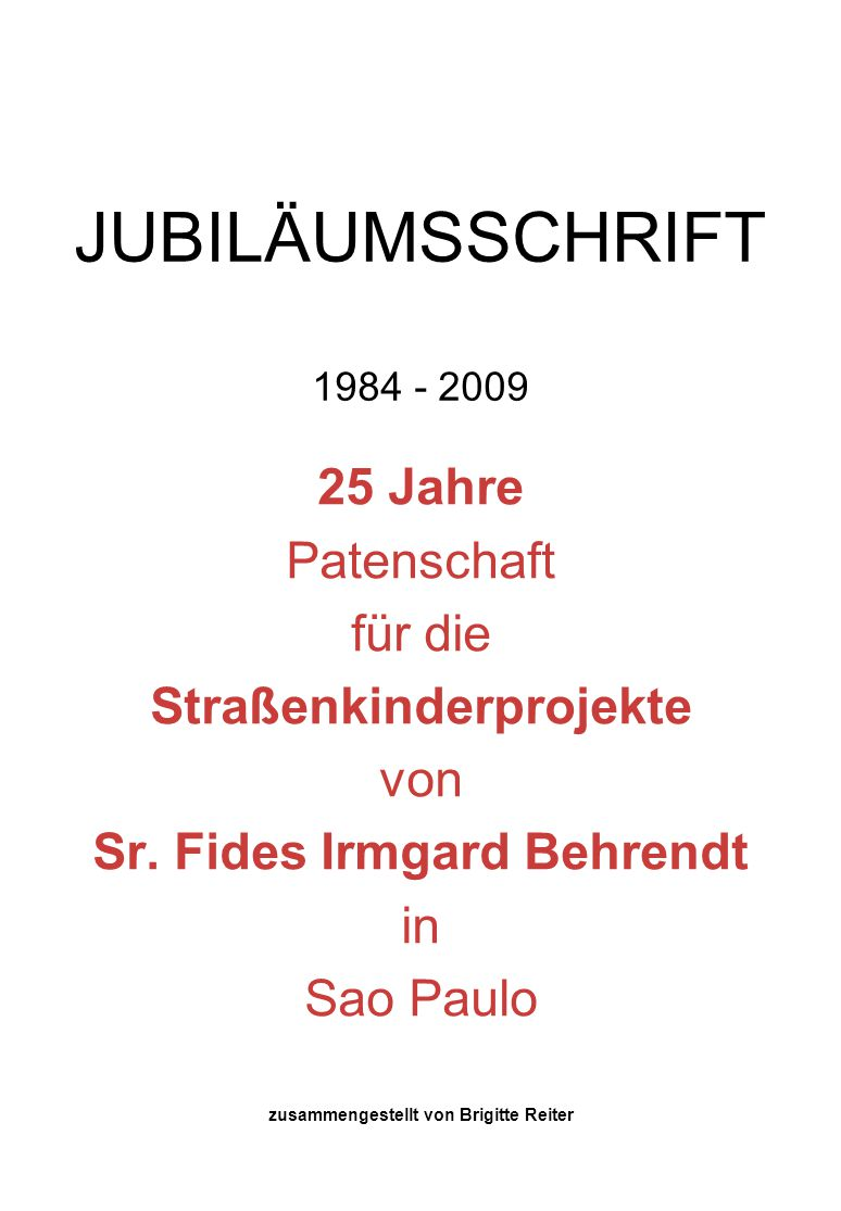 JUBILÄUMSSCHRIFT 1984 - 2009 25 Jahre Patenschaft für die