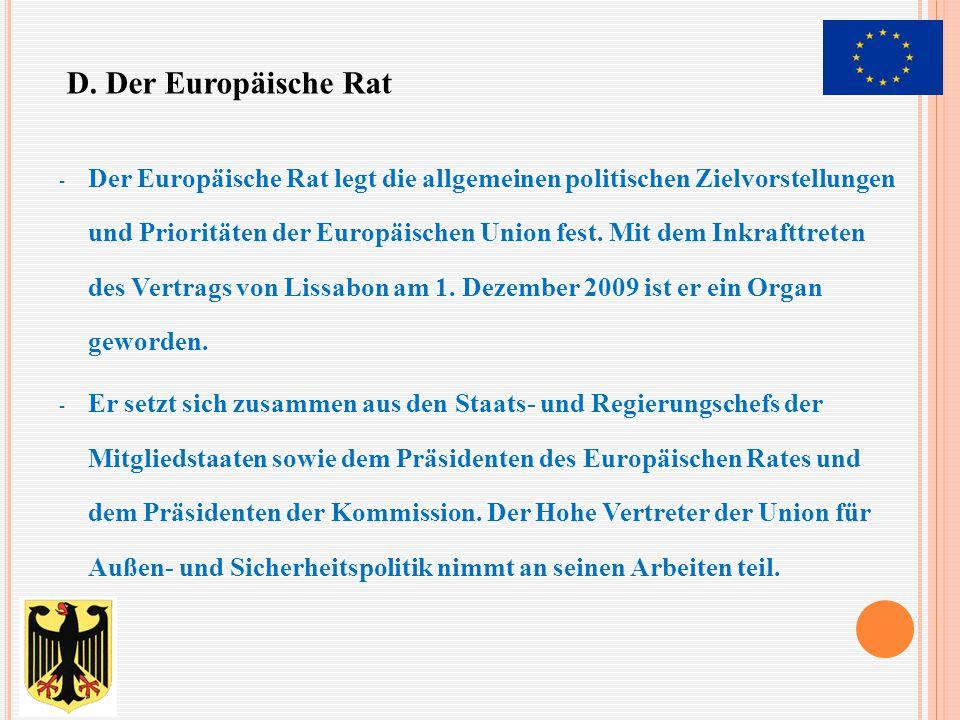 D. Der Europäische Rat