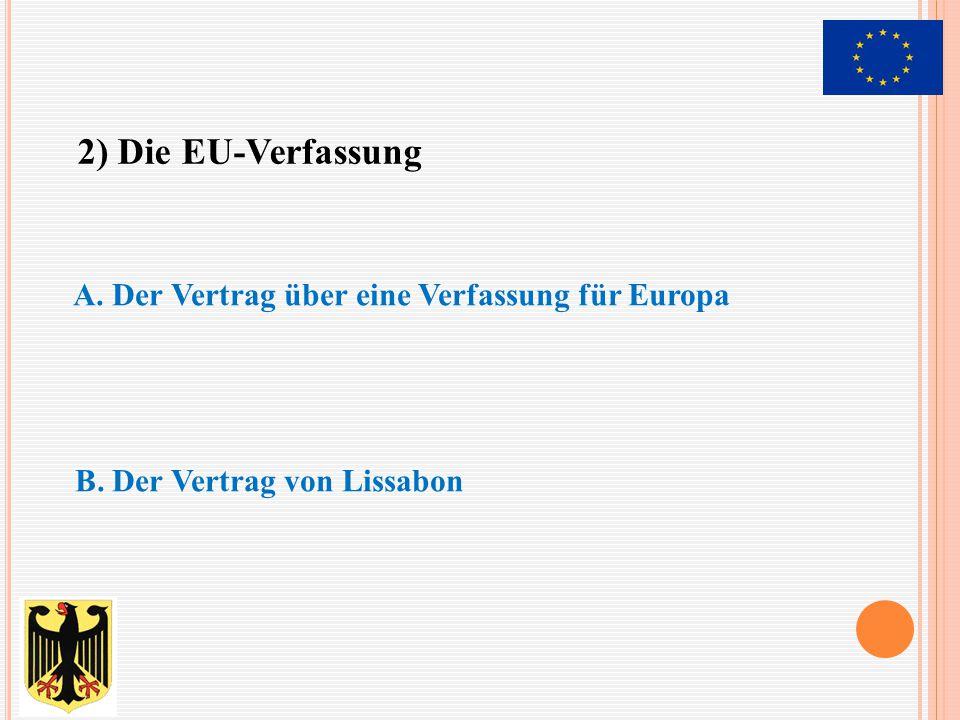 2) Die EU-Verfassung A. Der Vertrag über eine Verfassung für Europa