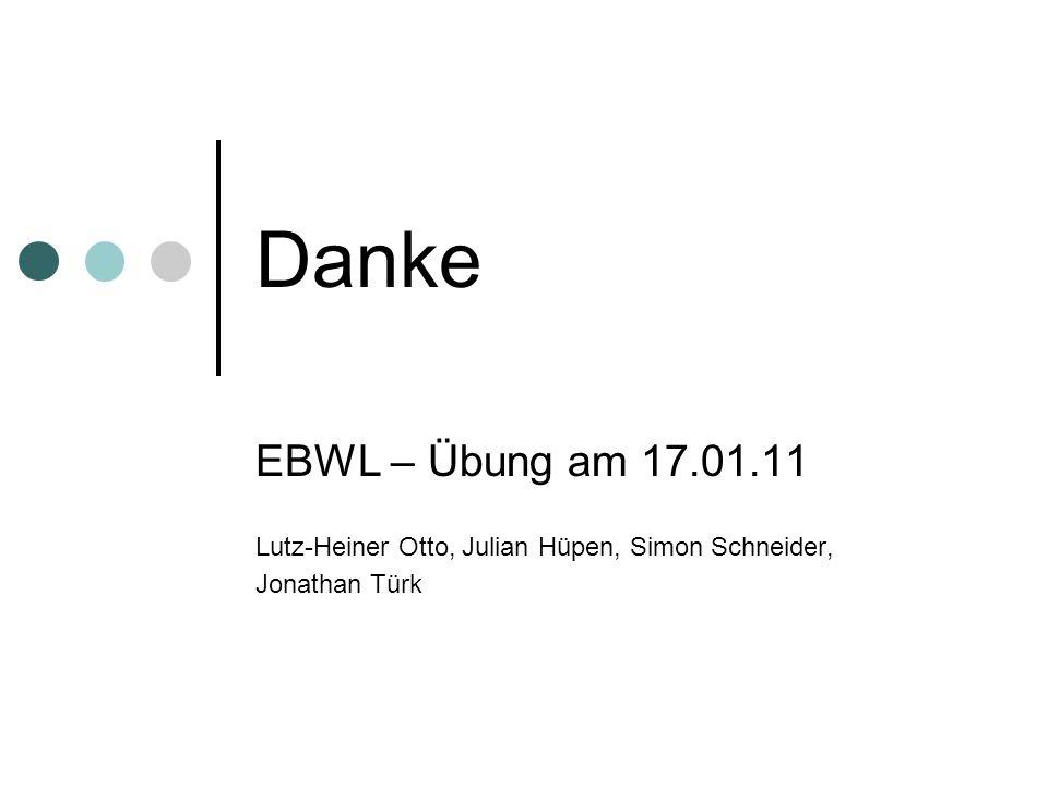 Danke EBWL – Übung am 17.01.11 Lutz-Heiner Otto, Julian Hüpen, Simon Schneider, Jonathan Türk