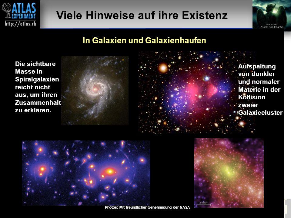 Viele Hinweise auf ihre Existenz In Galaxien und Galaxienhaufen