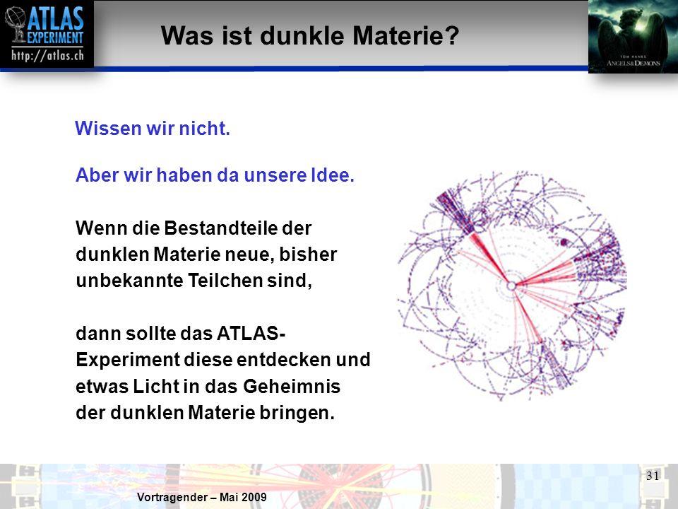 Was ist dunkle Materie Wissen wir nicht.