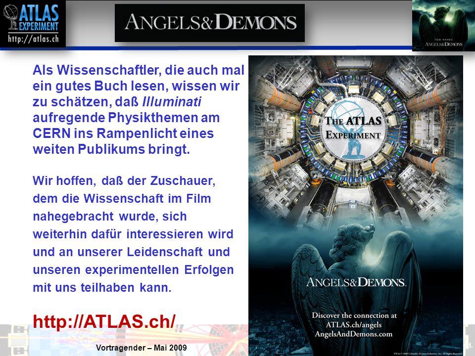 Als Wissenschaftler, die auch mal ein gutes Buch lesen, wissen wir zu schätzen, daß Illuminati aufregende Physikthemen am CERN ins Rampenlicht eines weiten Publikums bringt.