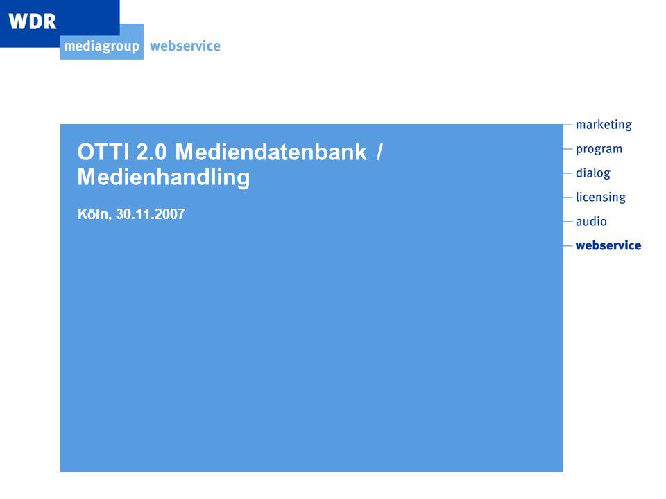 OTTI 2.0 Mediendatenbank / Medienhandling