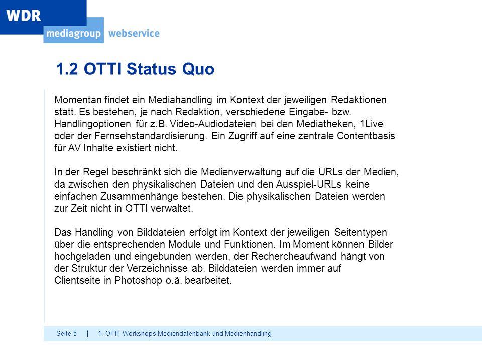 1.2 OTTI Status Quo Momentan findet ein Mediahandling im Kontext der jeweiligen Redaktionen.