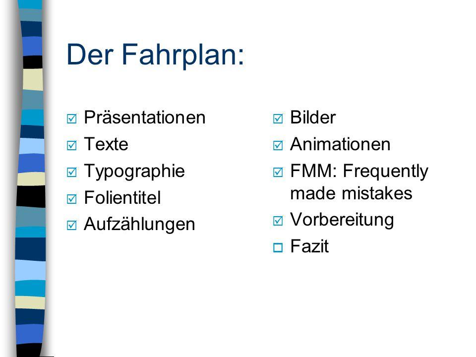 Der Fahrplan: Präsentationen Texte Typographie Folientitel