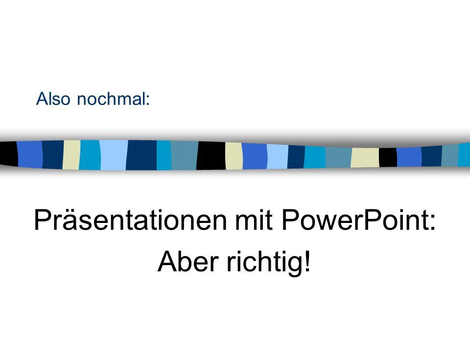 Präsentationen mit PowerPoint: Aber richtig!
