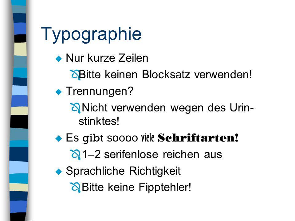 Typographie Nur kurze Zeilen Bitte keinen Blocksatz verwenden!