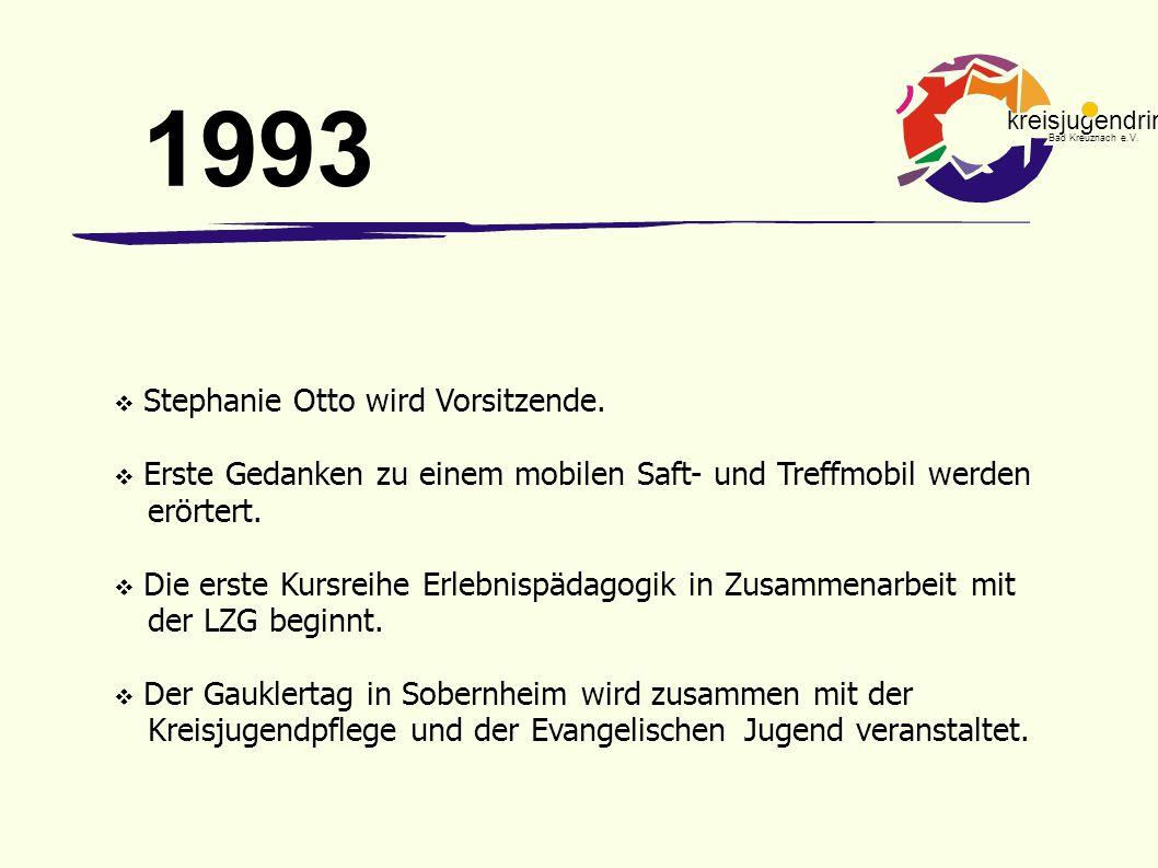 1993 Stephanie Otto wird Vorsitzende.
