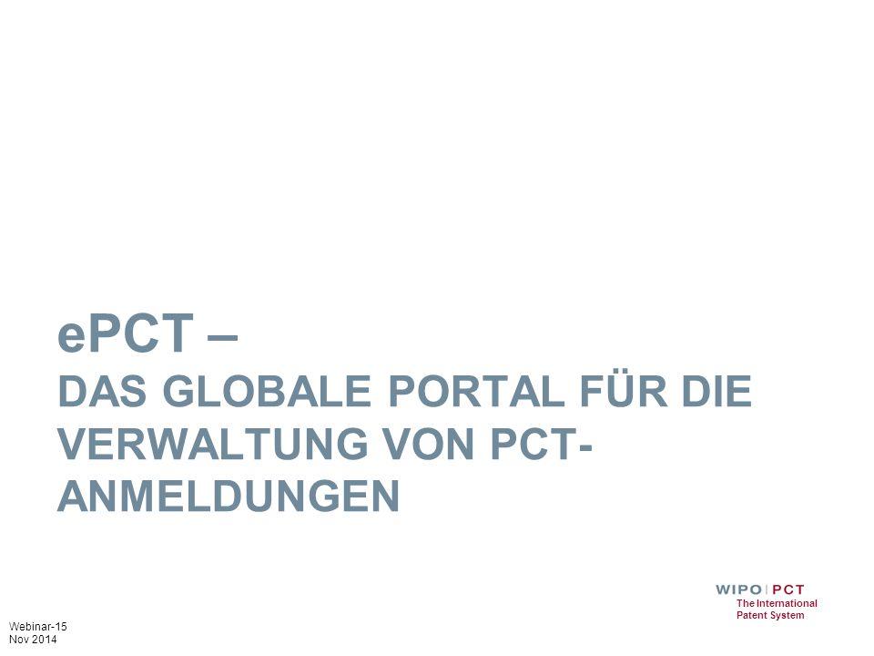 ePCT – DAS globalE portal fÜr DIE VERWALTUNG VON PCT-ANMELDUNGEN