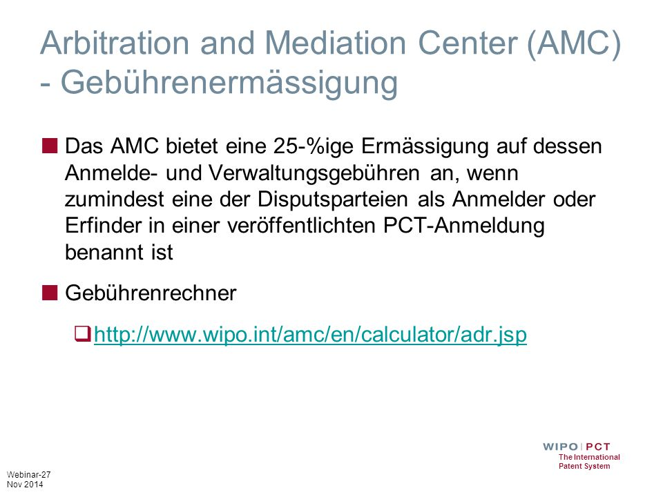 Arbitration and Mediation Center (AMC) - Gebührenermässigung