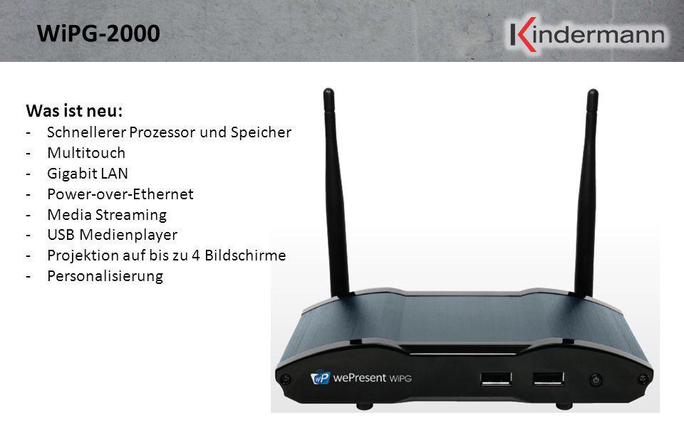 WiPG-2000 Was ist neu: Schnellerer Prozessor und Speicher Multitouch