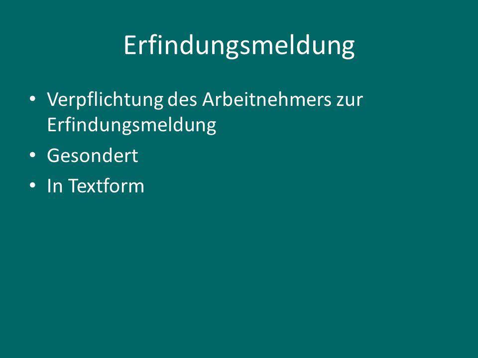 Erfindungsmeldung Verpflichtung des Arbeitnehmers zur Erfindungsmeldung Gesondert In Textform