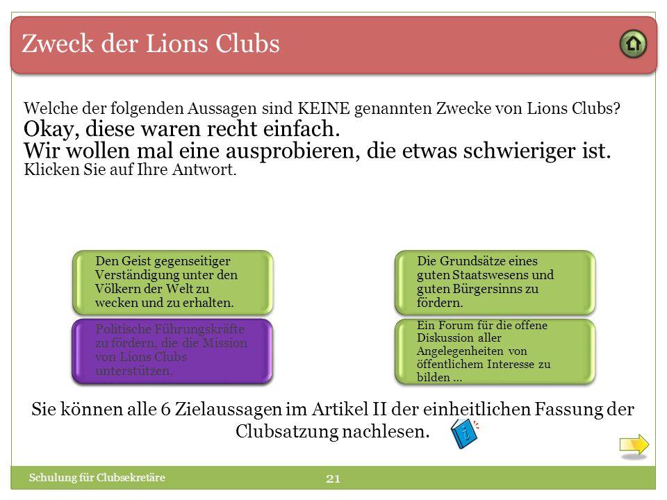 Zweck der Lions Clubs Okay, diese waren recht einfach.