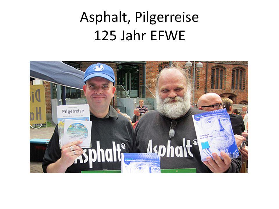 Asphalt, Pilgerreise 125 Jahr EFWE