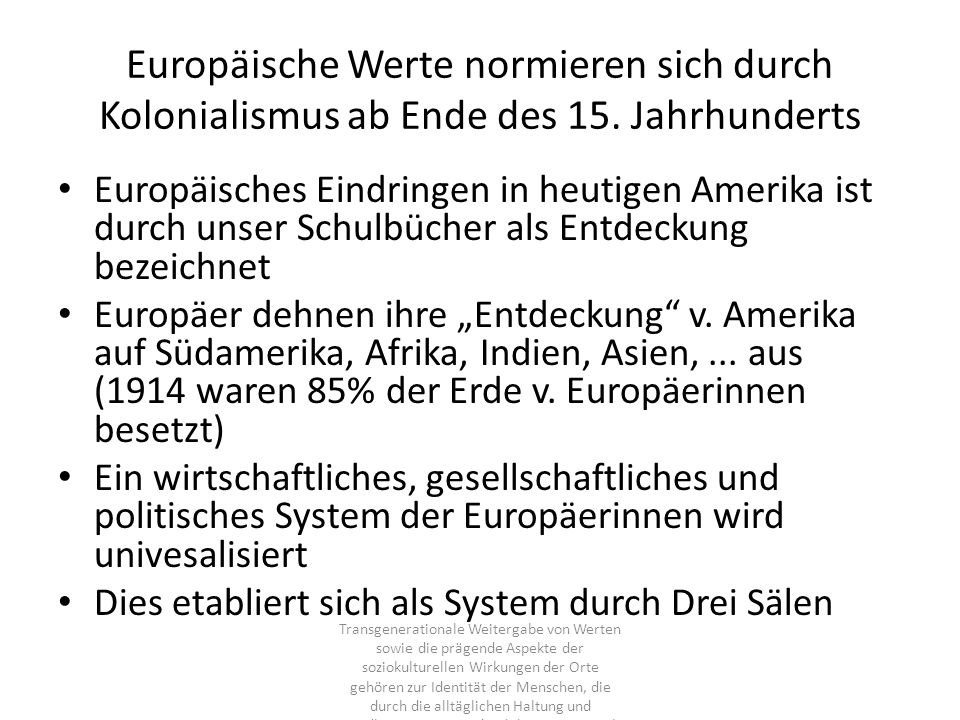 Europäische Werte normieren sich durch Kolonialismus ab Ende des 15