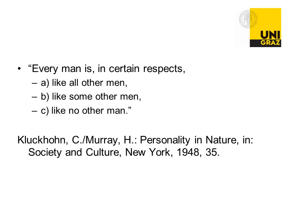 Every man is, in certain respects,