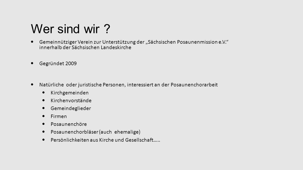 """Wer sind wir Gemeinnütziger Verein zur Unterstützung der """"Sächsischen Posaunenmission e.V. innerhalb der Sächsischen Landeskirche."""