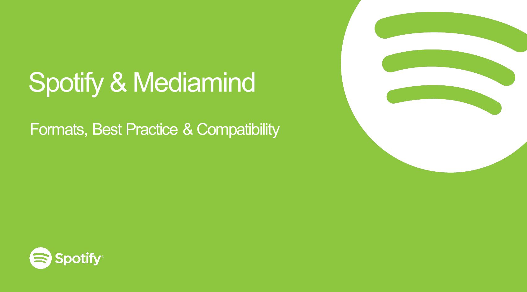 Spotify & Mediamind Formats, Best Practice & Compatibility