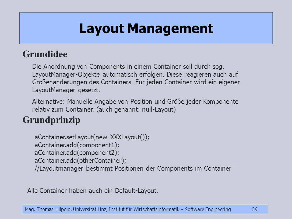 Layout Management Grundidee Grundprinzip