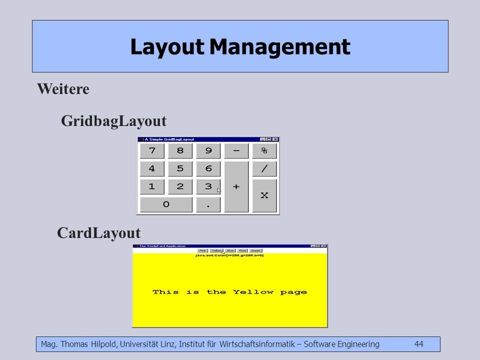 Layout Management Weitere GridbagLayout CardLayout