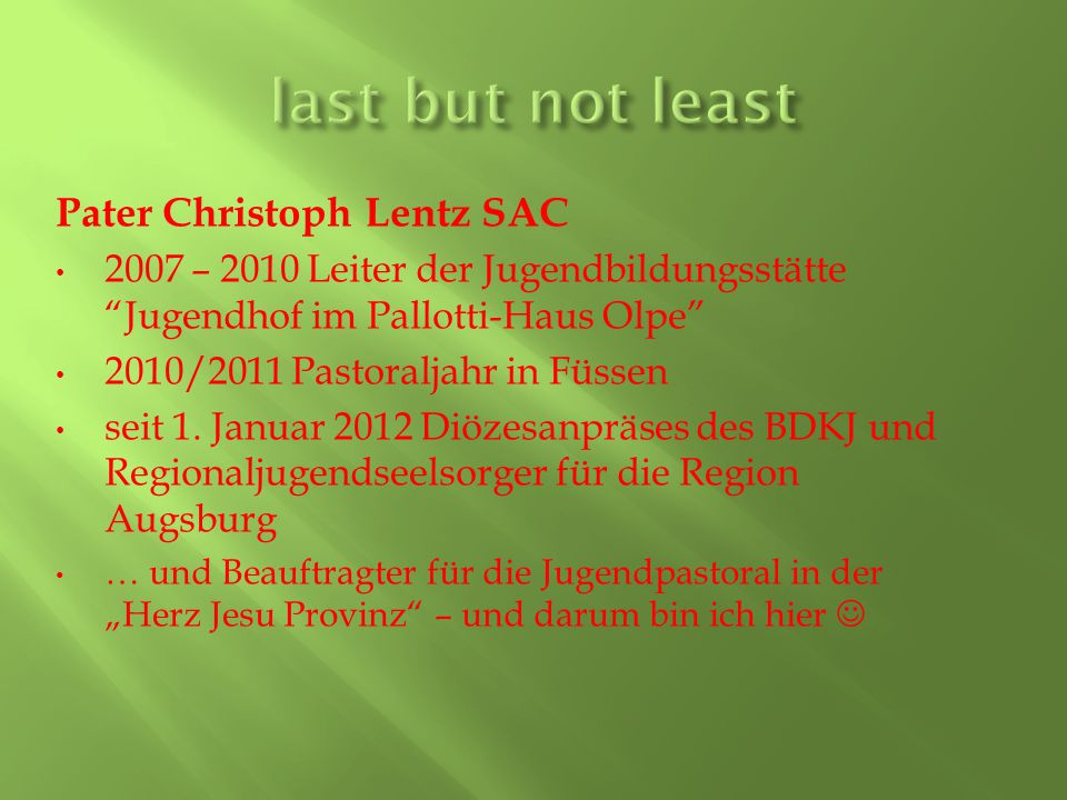 last but not least Pater Christoph Lentz SAC