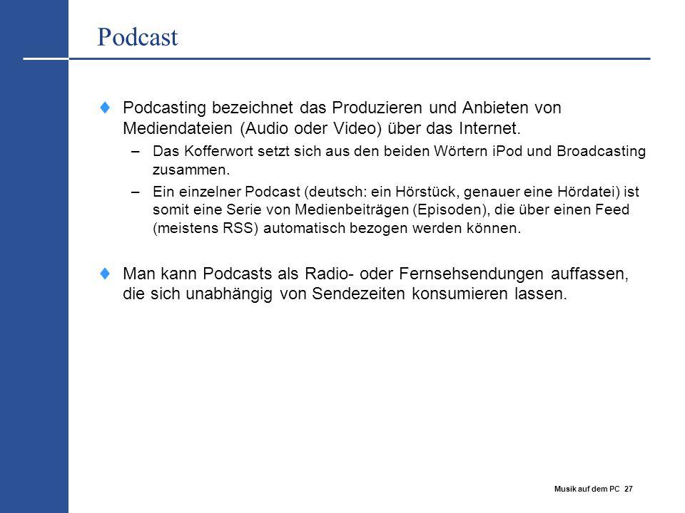 Podcast Podcasting bezeichnet das Produzieren und Anbieten von Mediendateien (Audio oder Video) über das Internet.
