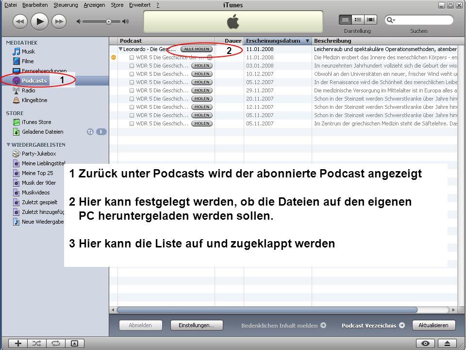 1 Zurück unter Podcasts wird der abonnierte Podcast angezeigt