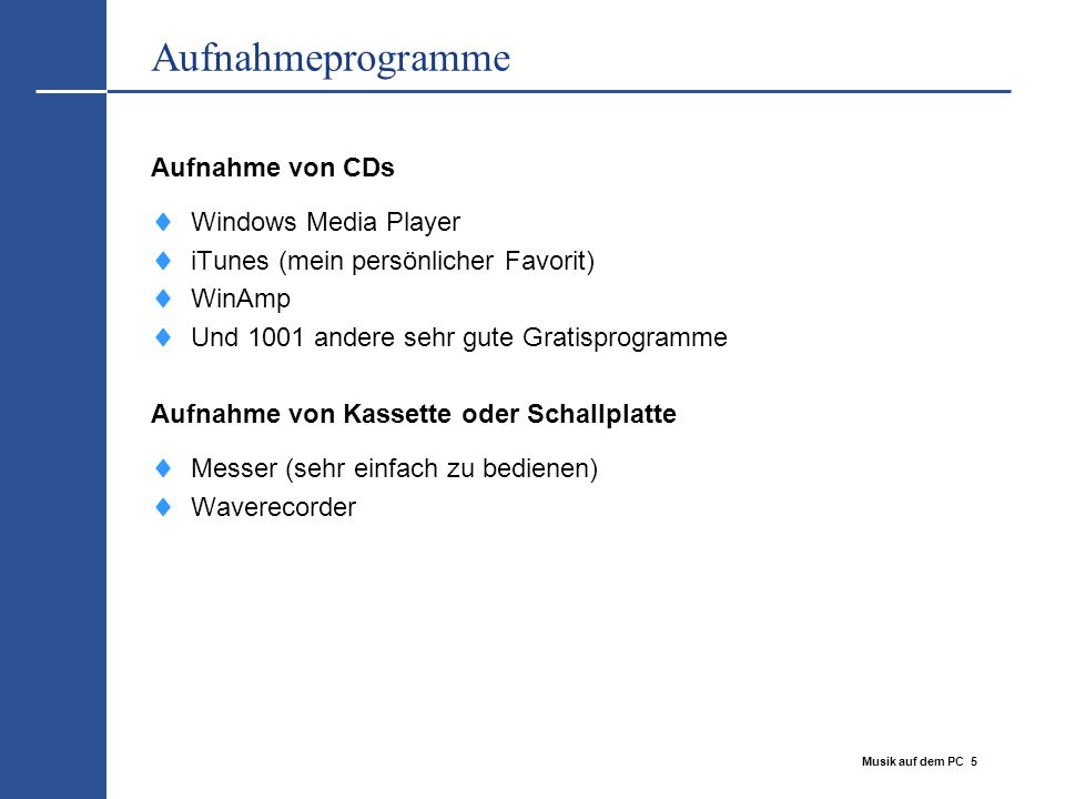 Aufnahmeprogramme Aufnahme von CDs Windows Media Player