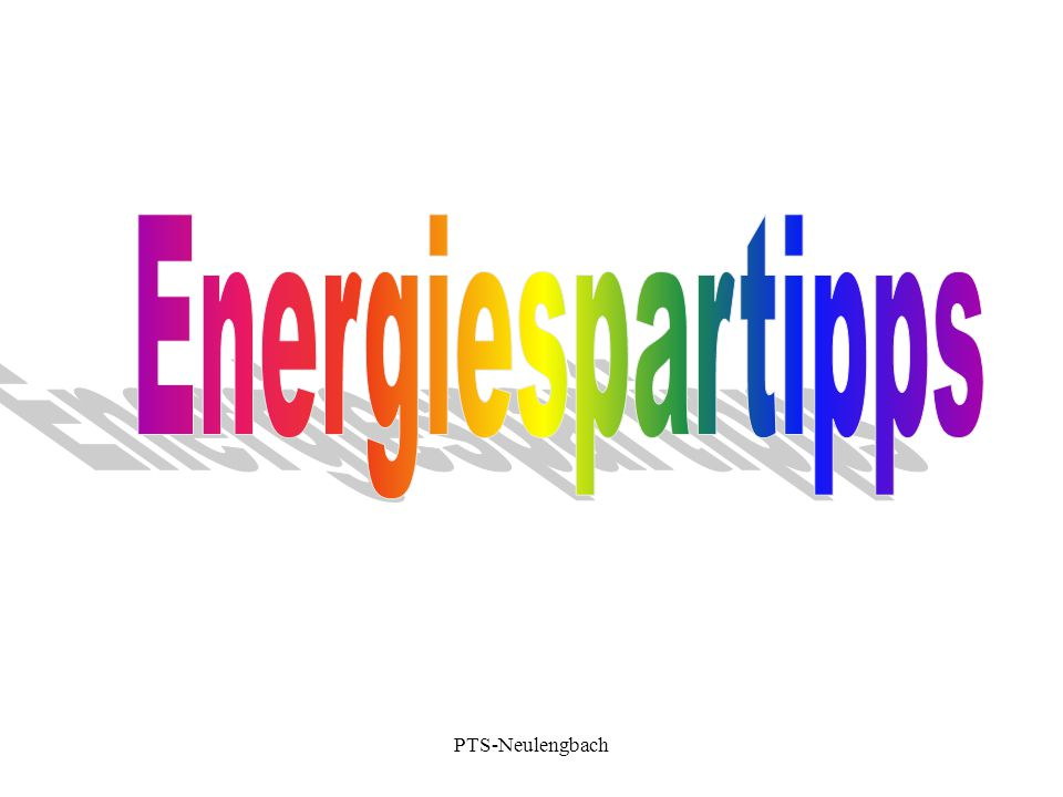Energiespartipps PTS-Neulengbach