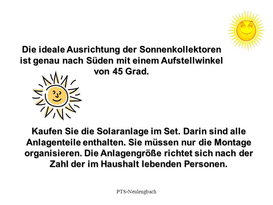 Die ideale Ausrichtung der Sonnenkollektoren ist genau nach Süden mit einem Aufstellwinkel von 45 Grad.