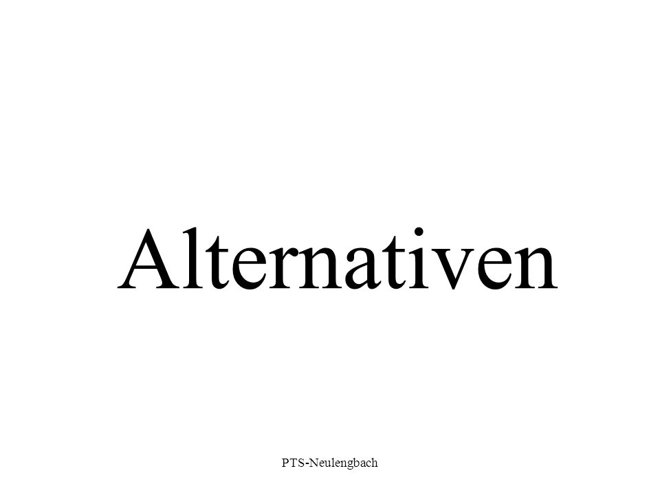 Alternativen PTS-Neulengbach