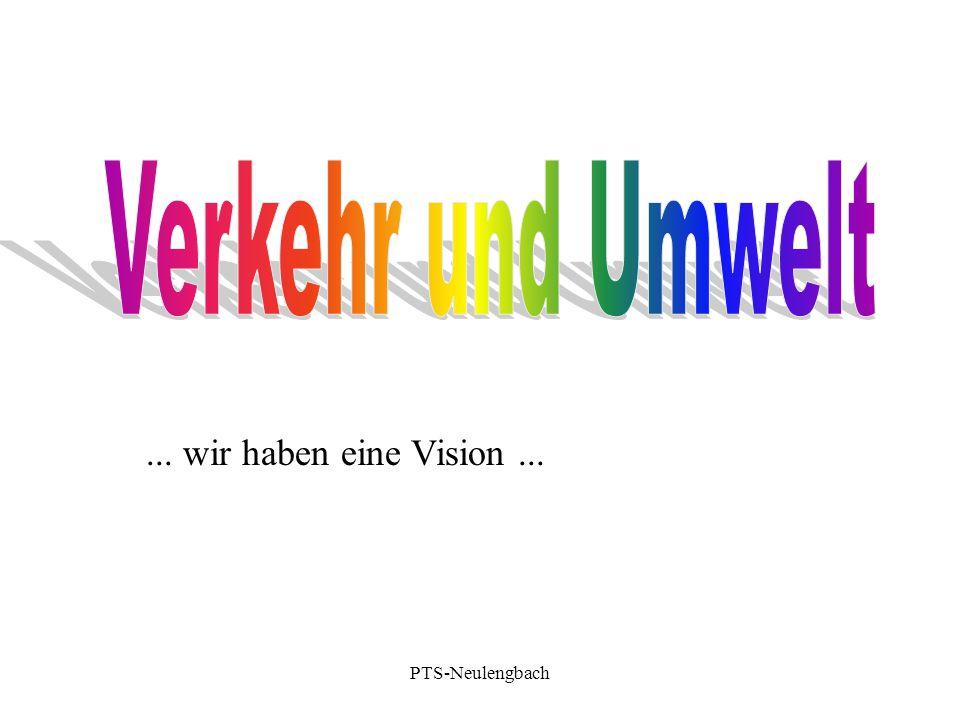 Verkehr und Umwelt ... wir haben eine Vision ... PTS-Neulengbach