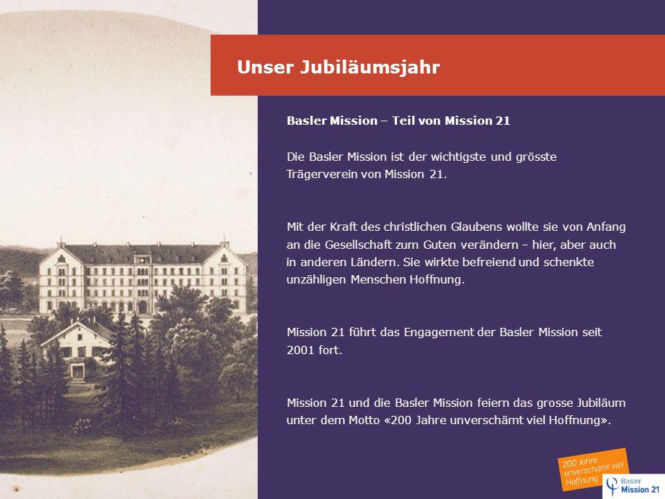 Unser Jubiläumsjahr Basler Mission – Teil von Mission 21