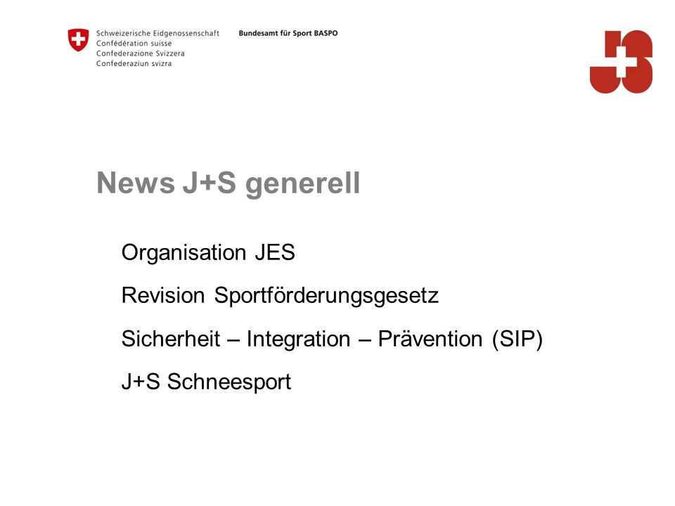 News J+S generell Organisation JES Revision Sportförderungsgesetz Sicherheit – Integration – Prävention (SIP) J+S Schneesport