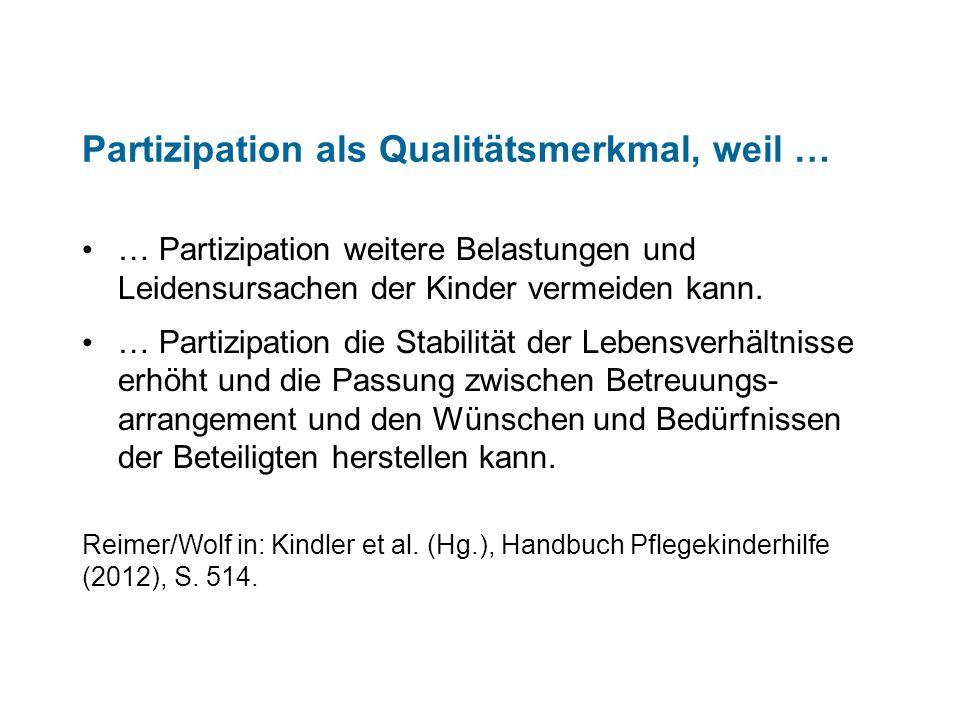 Partizipation als Qualitätsmerkmal, weil …