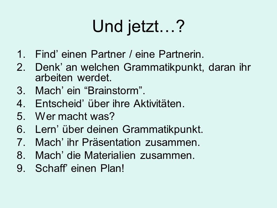 Und jetzt… Find' einen Partner / eine Partnerin.